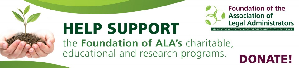 Support the Foundation of the Association of Legal Administrators